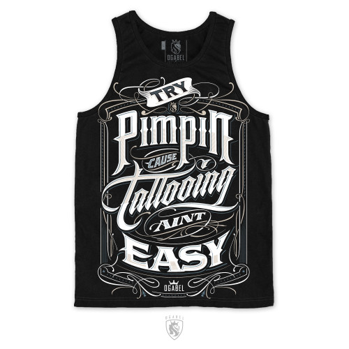 """""""Try pimpin cause Tattooing aint easy"""""""