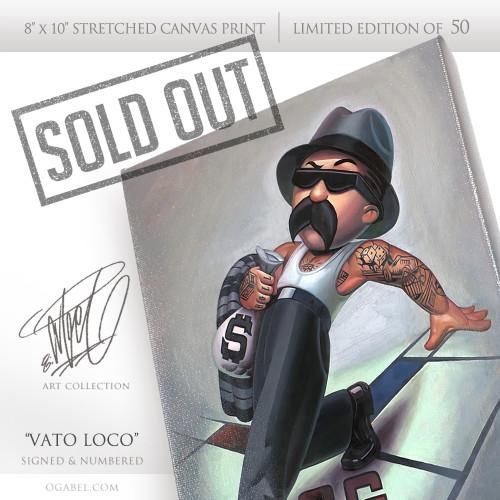 "Vato Loco 8""x 10"" Limited Edition (50)"