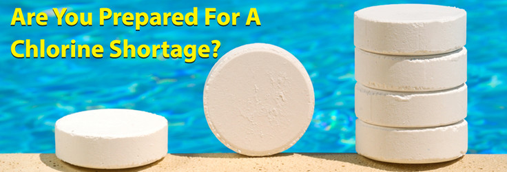 Are you prepared for the Chlorine Shortage?