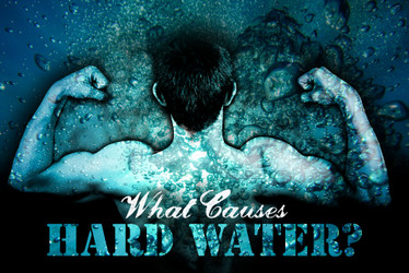 What Causes Hard Water?