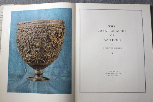 The Great Chalice of Antioch Hard Cover Book Signed by Gustavus Eisen First Edition From 1934 Century of Progress