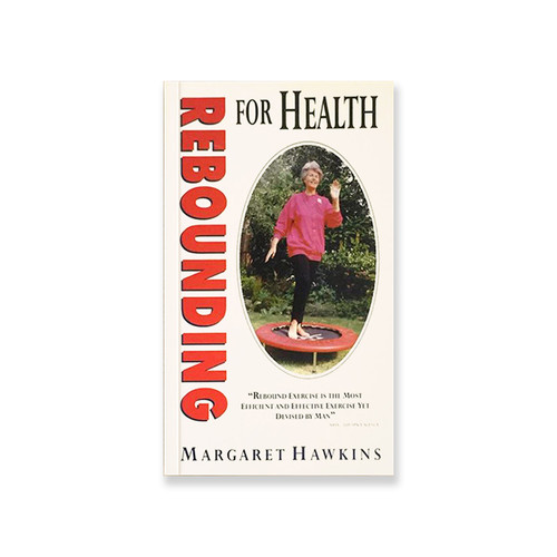 Rebounding for Health book by Margret Hawkins