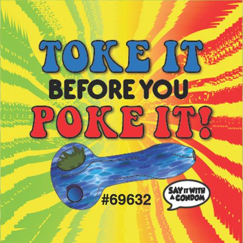 Toke It Before Yor Poke it Condom