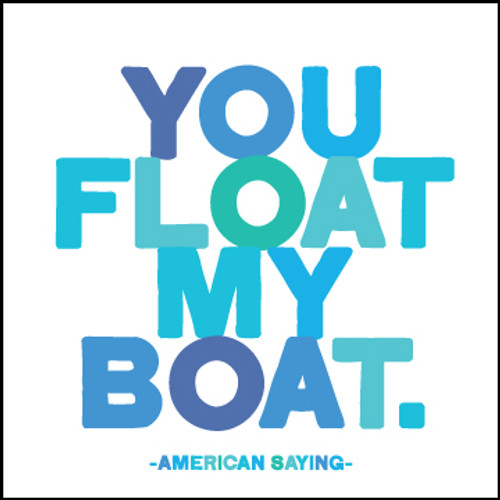 Float my Boat Quotable Card