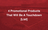 4 Promotional Products That Will Be A Touchdown [List]