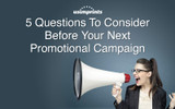 5 Questions To Consider Before Your Next Promotional Campaign
