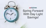 Day Light Savings – We Love It!