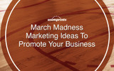March Madness Marketing Ideas