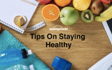 Our Top Tips on Staying Healthy [Health and Wellness]