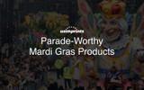 Parade-Worthy Mardi Gras Products