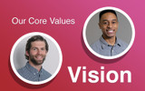 Vision: Our Core Values [Meet Cody and Marcus]