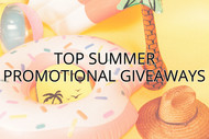 Top Summer Promotional Giveaways