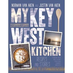 My Key West Kitchen Cookbook by Chef Norman Van Aken