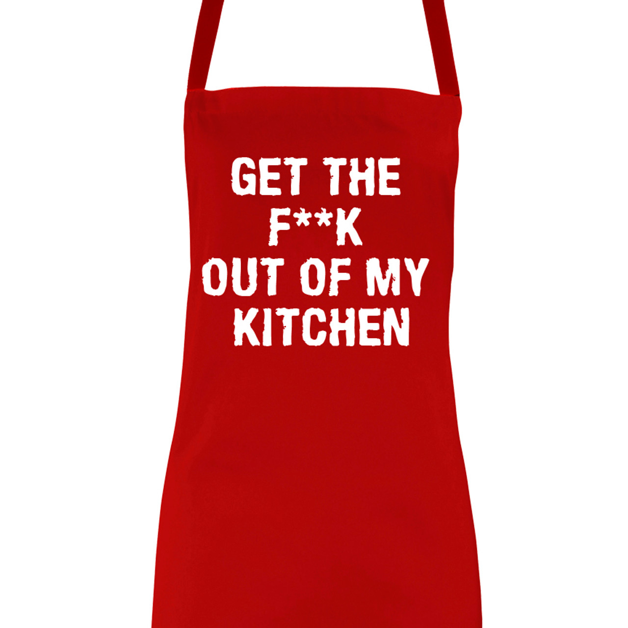 Get The F K Out Of My Kitchen Apron