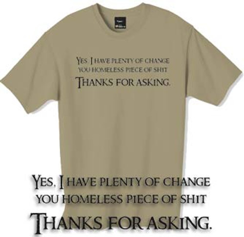 Yes I have plenty of change t shirt