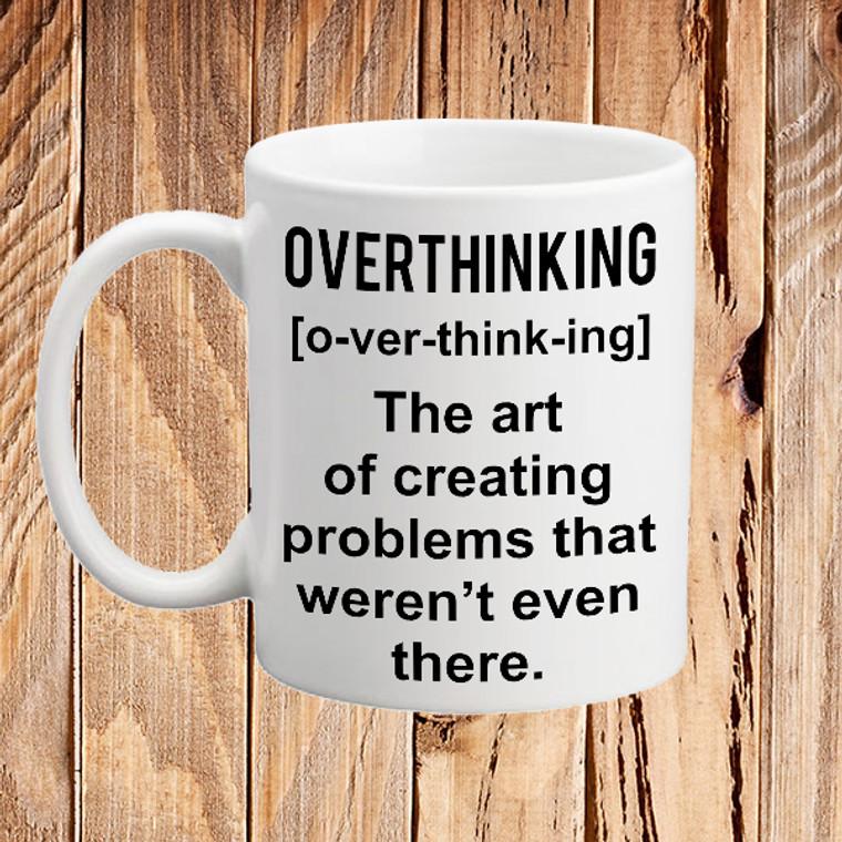 Art of overthinking mug Womens novelty mug gift idea