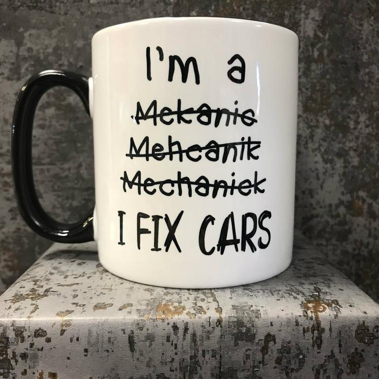 I fix cars Mechanic Mekanic bad spelling mug