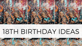 How to choose a thoughtful 18th birthday gift