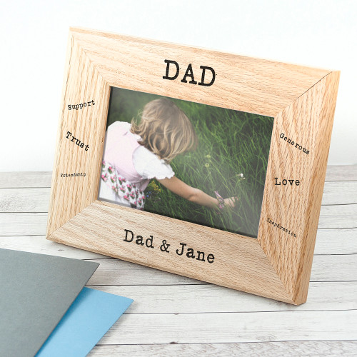 The perfect gift for dad this Father's Day! Made from solid oak Personalise the bottom line of the frame The words 'DAD' and the sentiments come as standard text Frame fits 6'' x 4'' photos