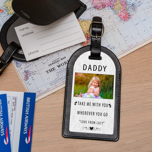 """Premium faux leather luggage tag with a security flap to conseal address details. Personalise with a photo, a name of your choice (i.e DADDY) along with the fixed text of """"TAKE (ME or US) WITH YOU WHEREVER YOU GO"""" and a message of your choice to complete the design. Dimensions 70mm x 120mm."""