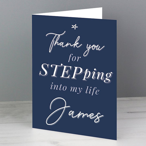 This card is perfect for father's day.  Personalise the front of this card with a message up to 20 characters long  You can also personalise this the inside of this card with 7 lines of 25 characters per line.  Thank you for Stepping into my life is fixed text.  All cards come in a brown outer envelope with a plain white envelope inside. Our cards measure 185mm x 132mm.  Ideal for Birthdays, Father's Day.  Digitally printed in vibrant colours onto 280gsm matt card
