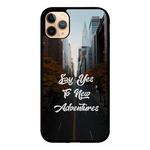 Say Yes To New Adventures P2002 iPhone 11 Pro Max Case