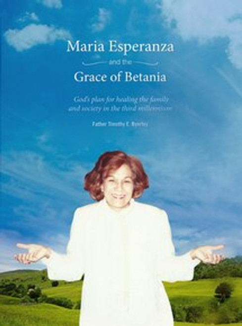 Maria Esperanza and the Grace of Betania (Available in English or Spanish in the Choose Option Menu)