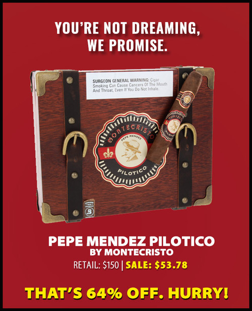 Montecristo Pilotico Pepe Mendez Toro (6.2x52 / 16 PACK SPECIAL) + 64% OFF SUPERDEAL + FREE SHIPPING ON YOUR ENTIRE ORDER!