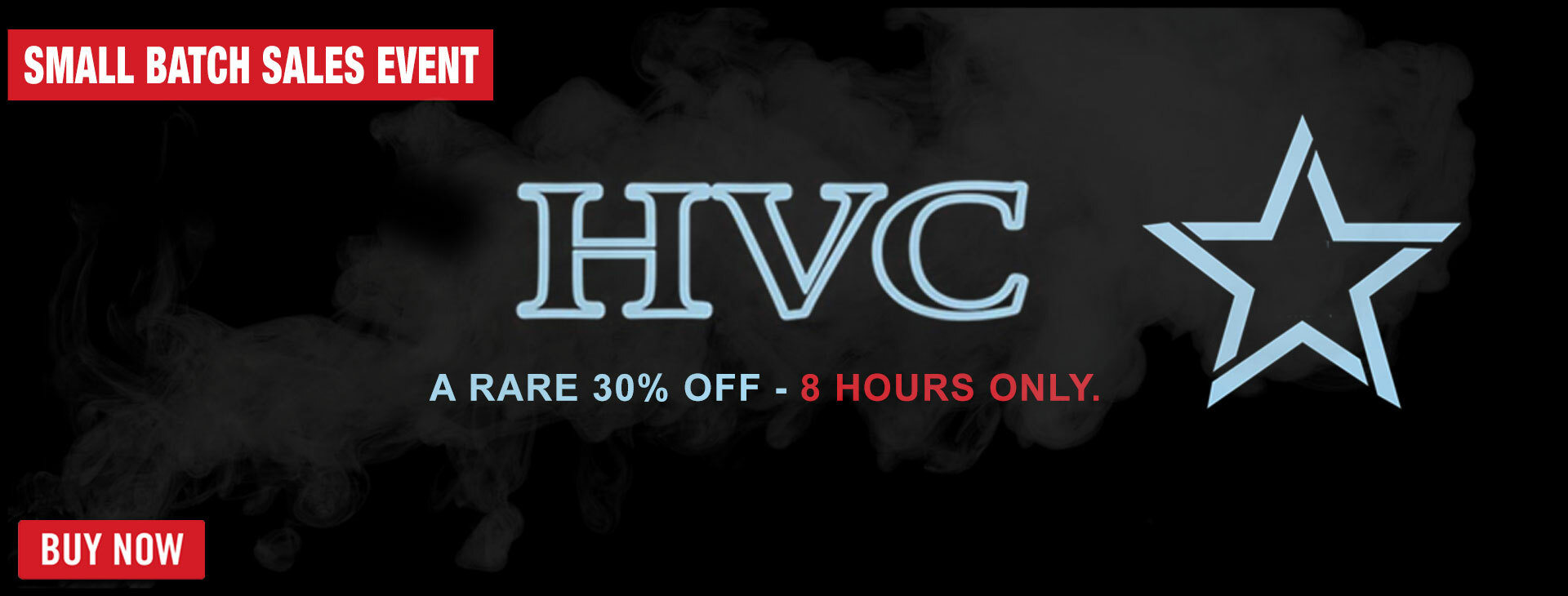 HVC CIGARS - 30% OFF FOR 8 HOURS!