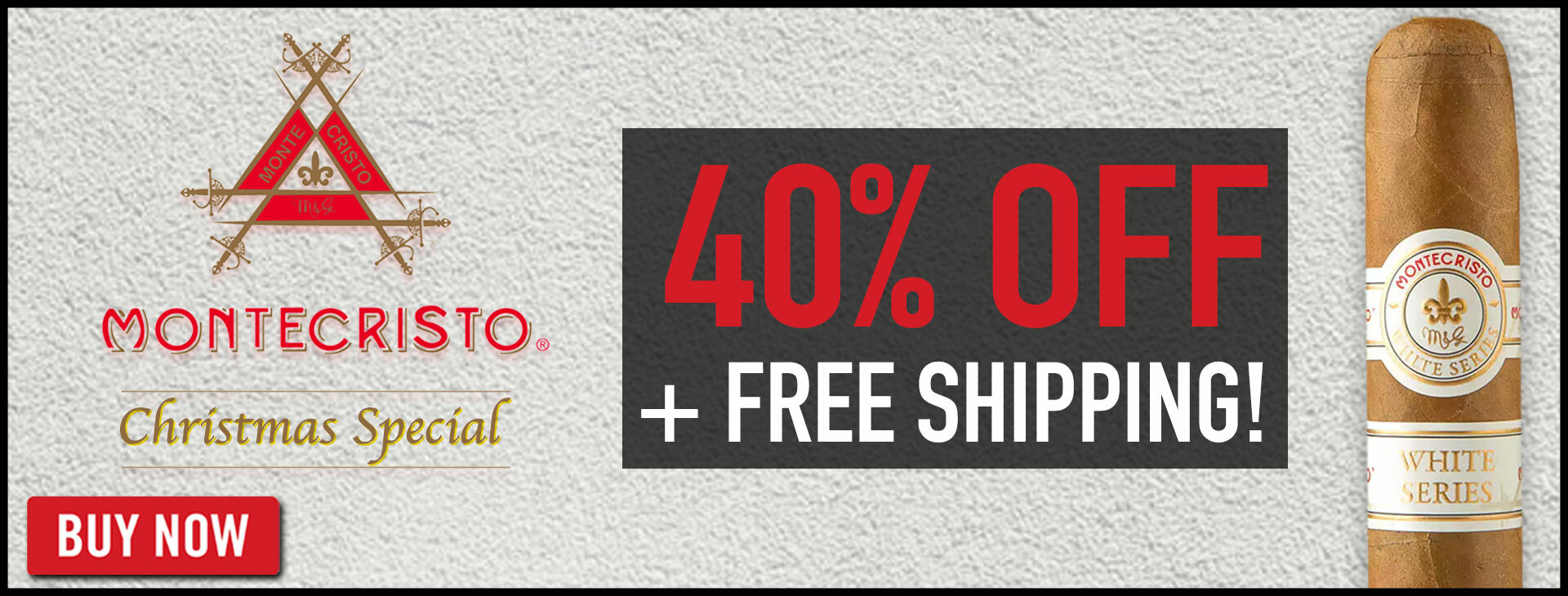 40% OFF Montecristo 10-Packs!