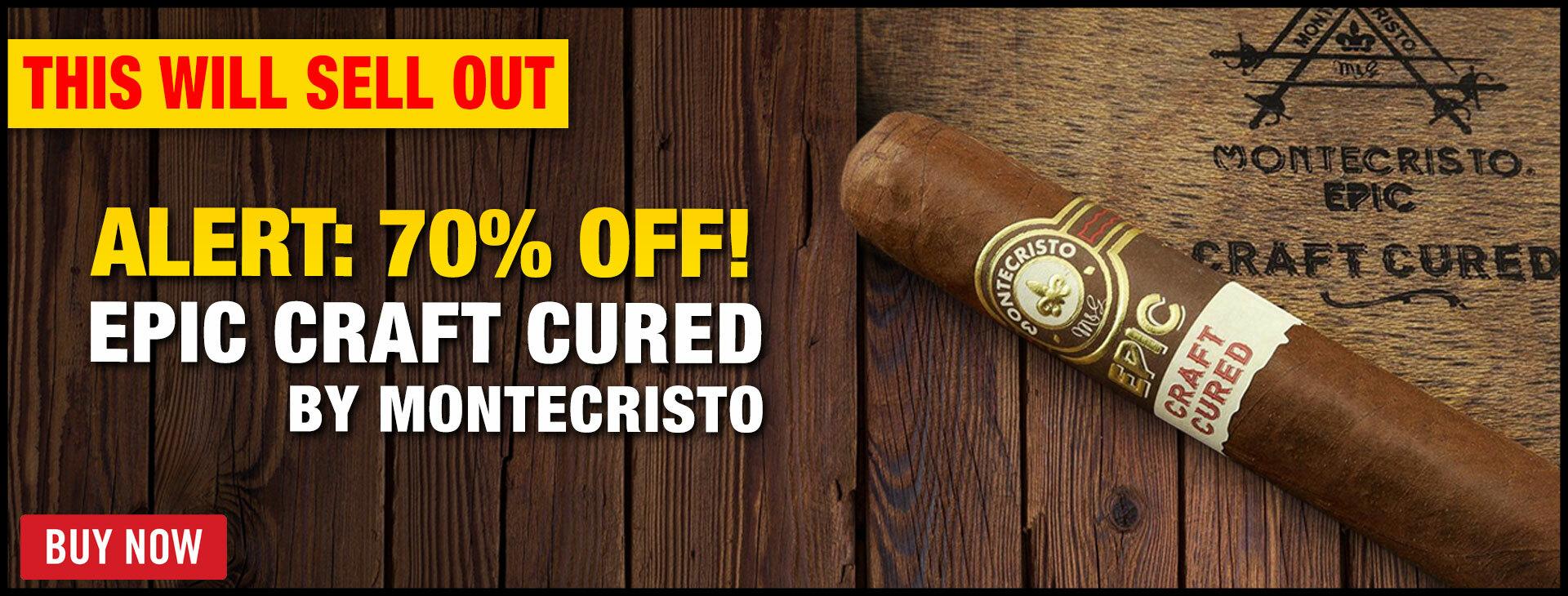 70% OFF MONTECRISTO EPIC CRAFT CURED