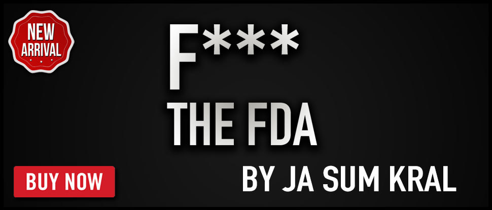 NEW: F*** THE FDA!