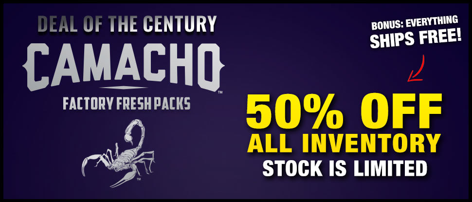 A FAT 50% OFF CAMACHO PACKS!