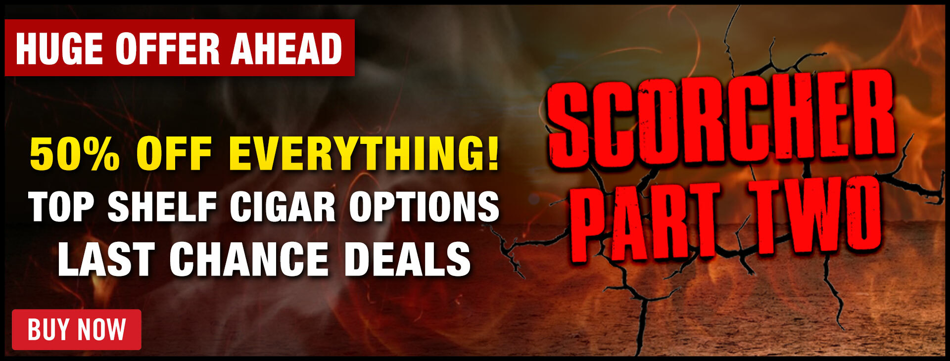 SCORCHER PART 2: 50% OFF ALL ITEMS!