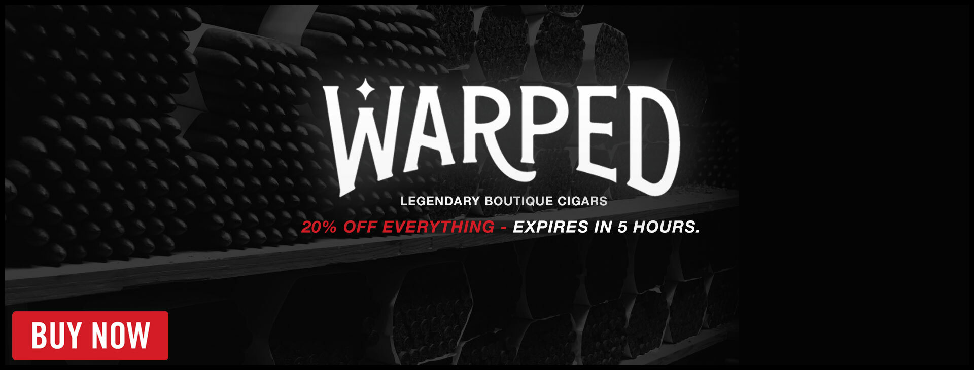 WARPED CIGARS - RARE 20% OFF!