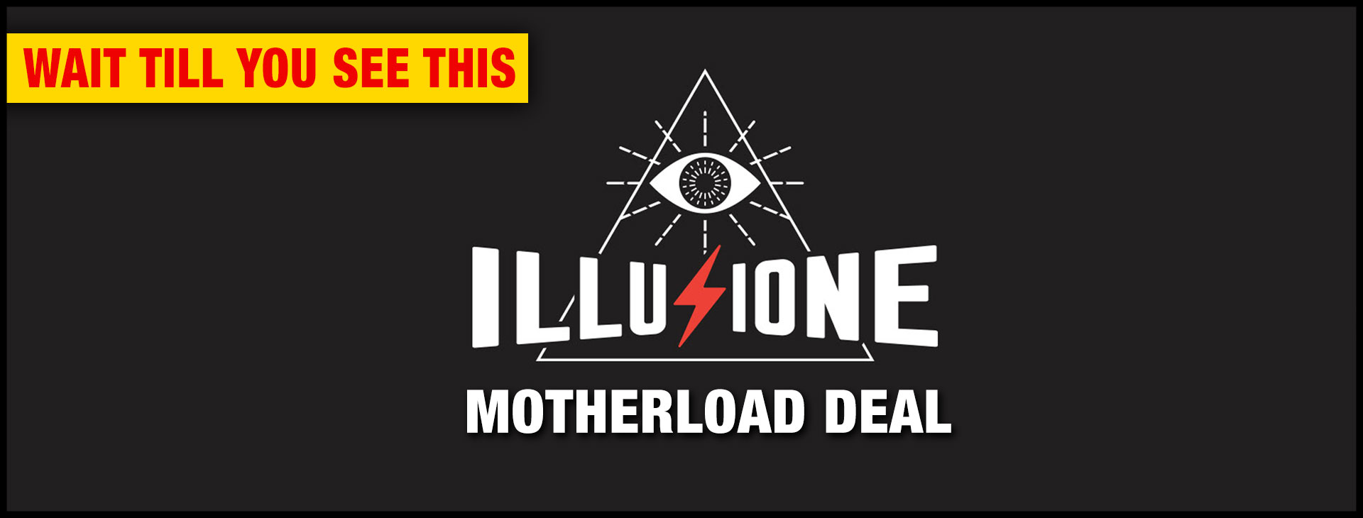 illusione-mother-load-deal-large-ad-2021.jpg