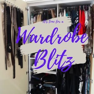 It's time for a  wardrobe blitz!