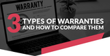 3 Types of Warranties and How to Compare Them