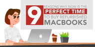 9 Reasons Why Now Is the Perfect Time to Buy Refurbished Macbooks