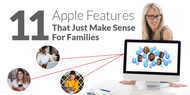 11 Apple Features That Just Make Sense for Families