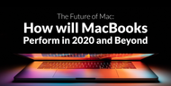 The Future of Mac: How Will MacBooks Perform in 2020 and Beyond