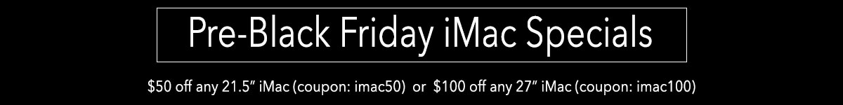 Pre-Black Fiday iMac Deals