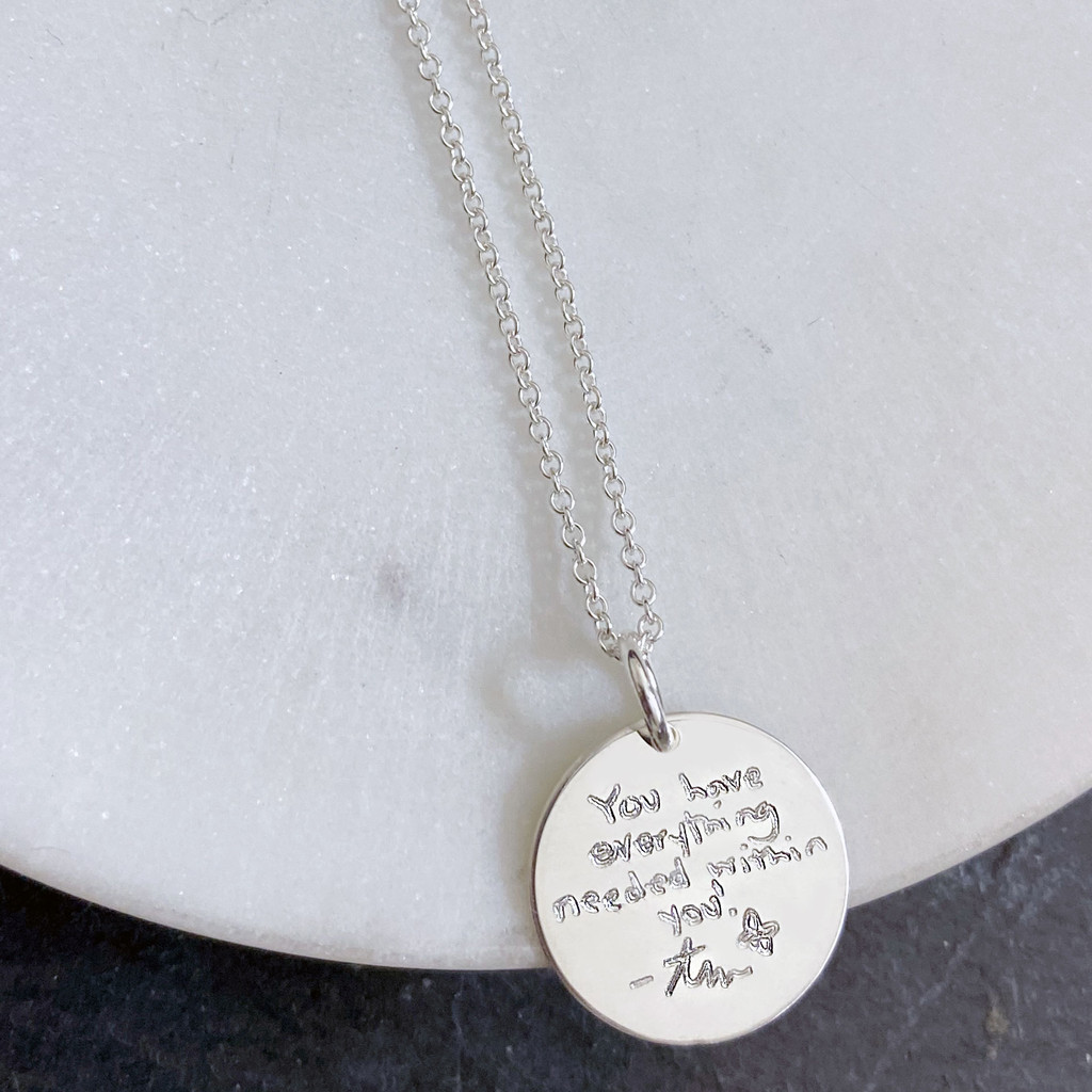 """""""You have everything needed within."""" - Alysia Montaí±oShown in 5/8"""" sterling silver disc on cable chain"""