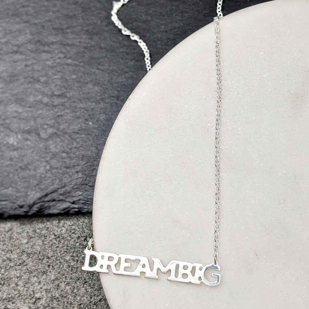 DREAM BIG handcrafted sterling silver necklace