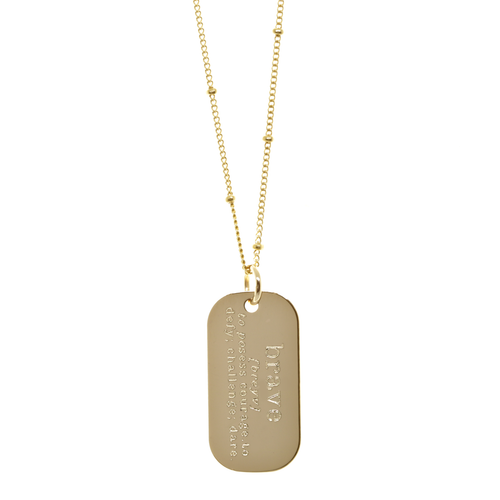 Brave defined dog tag necklace. Show in gold fill on satellite chain.