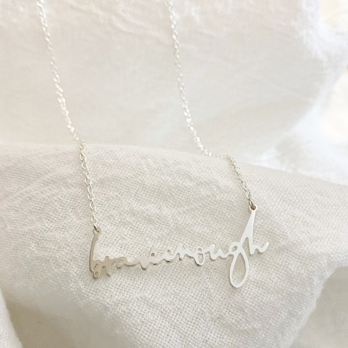 Brave Enough handcrafted sterling silver necklace.