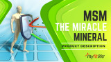 """MSM THE """"MIRACLE MINERAL"""" FOR HEALTHY AGING, JOINT AND MUSCLE HEALTH, AND IMMUNE SUPPORT"""