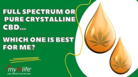 FULL SPECTRUM OR PURE CRYSTALLINE CBD... WHICH IS BEST FOR ME?