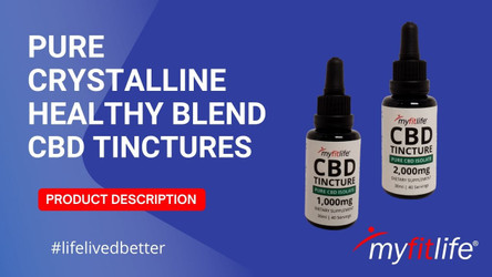 PURE CRYSTALLINE CBD TINCTURES PRODUCT DESCRIPTION by MY FIT LIFE
