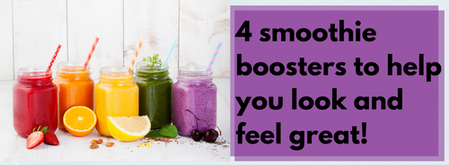 4 Smoothie Boosters to Help You Feel Great!